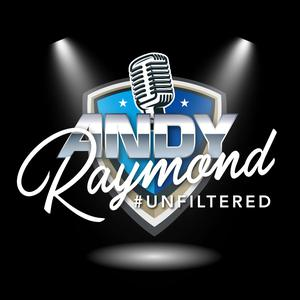 Andy Raymond #UNFILTERED