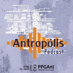 Antropólis (podcast) - Antropólis Podcast | Listen Notes