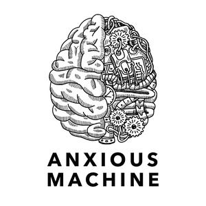 Best Personal Journals Podcasts (2019): Anxious Machine