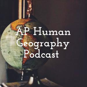 Best College & High School Podcasts (2019): AP Human Geography Podcast