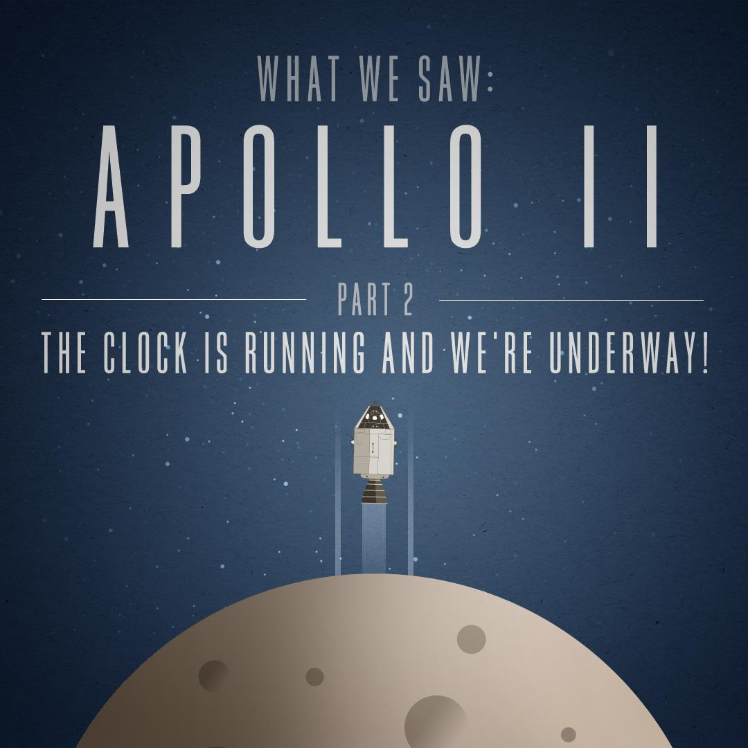 The Clock is Running and We're Underway! | Part 2 - Apollo