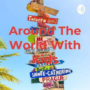 Around The World With Kids