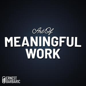 Art Of Meaningful Work