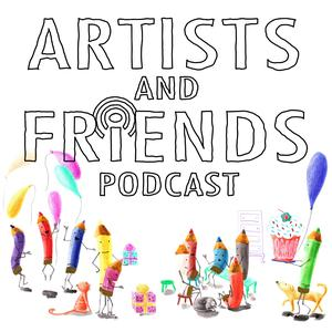 Artists and Friends Podcast