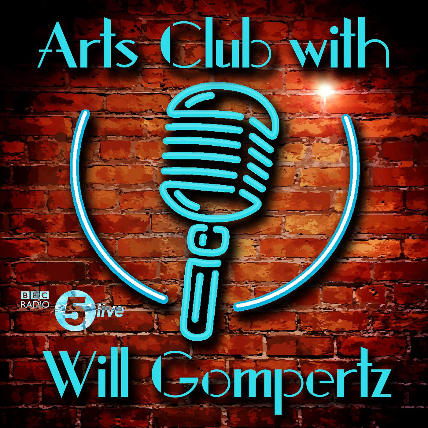 Arts Club with Will Gompertz (podcast) - BBC Radio 5 live