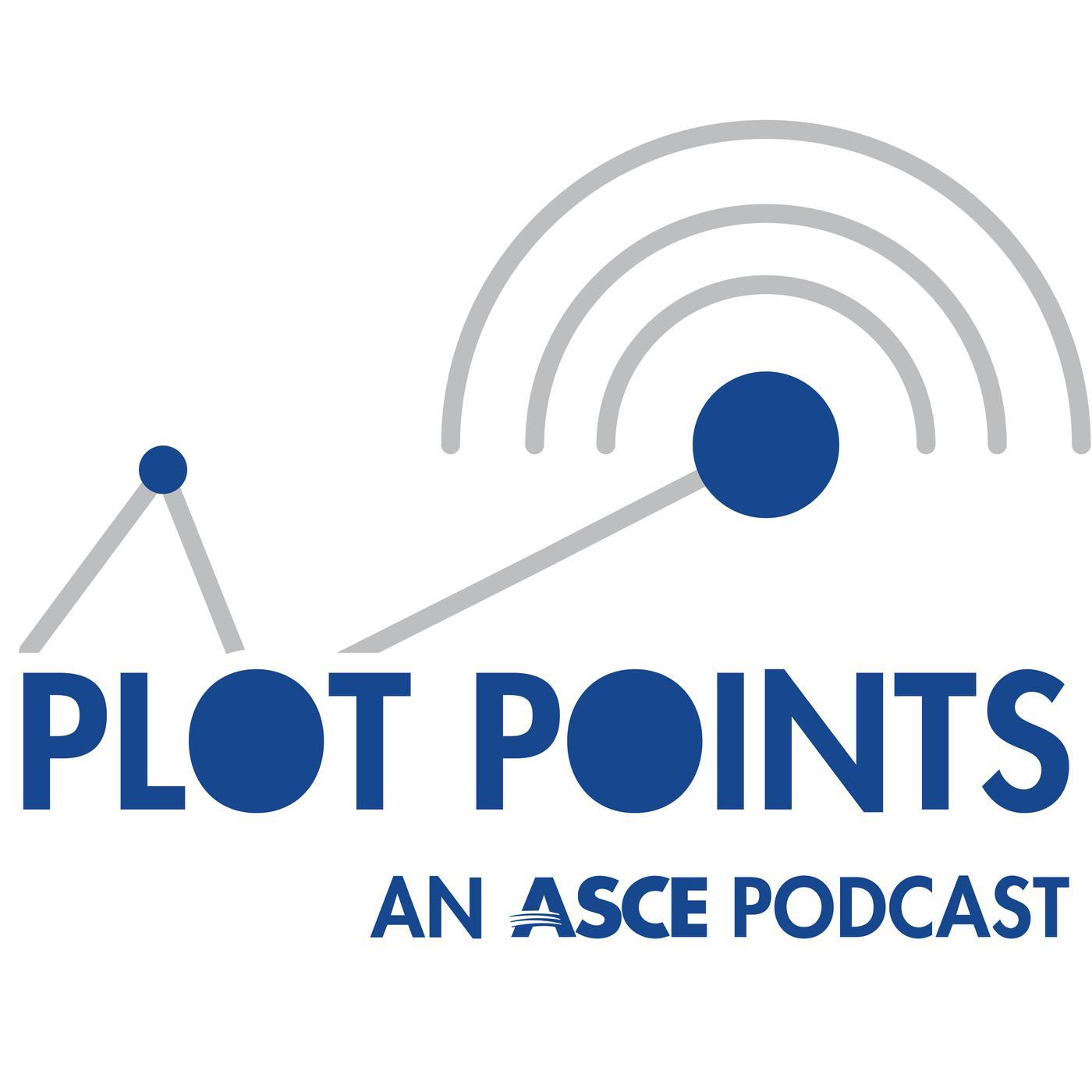 ASCE Plot Points Podcast - American Society of Civil