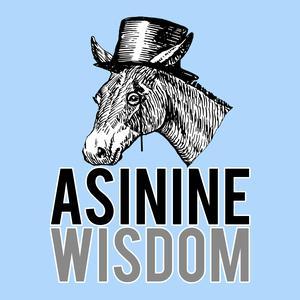 Asinine Wisdom