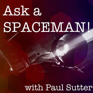 Best Natural Sciences Podcasts (2019): Ask a Spaceman!
