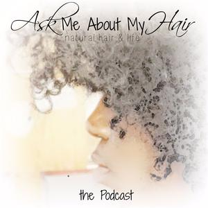Best Fashion & Beauty Podcasts (2019): Ask Me About My Hair