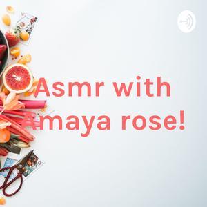 Asmr with Amaya rose!