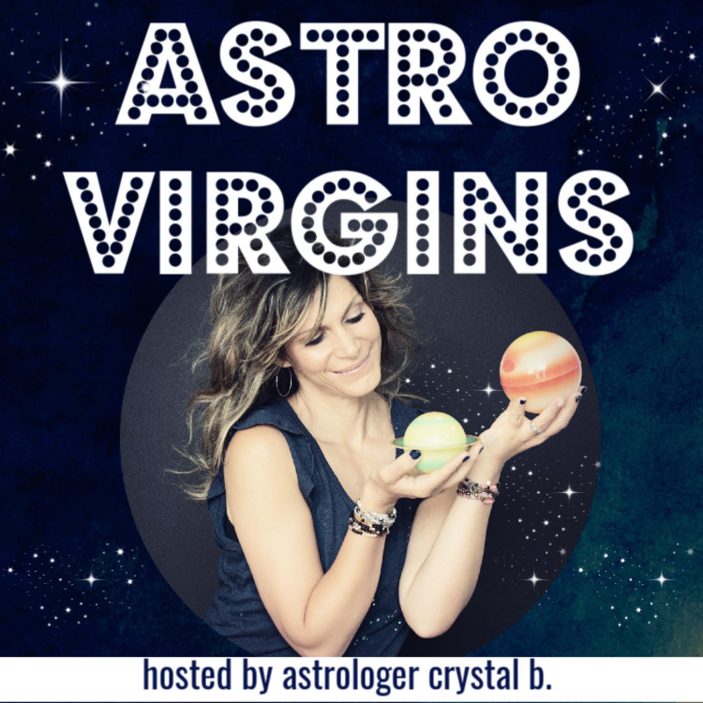 Astro Virgins (podcast) - Crystal B  | Listen Notes