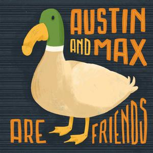 Austin and Max are Friends
