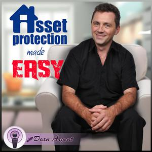 Australian Asset Protection Podcast: Lawsuit Proof | The Ultimate Insurance | Dean Argent