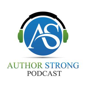 Author Strong Podcast | Giving Writers the Tools They Need to Succeed!