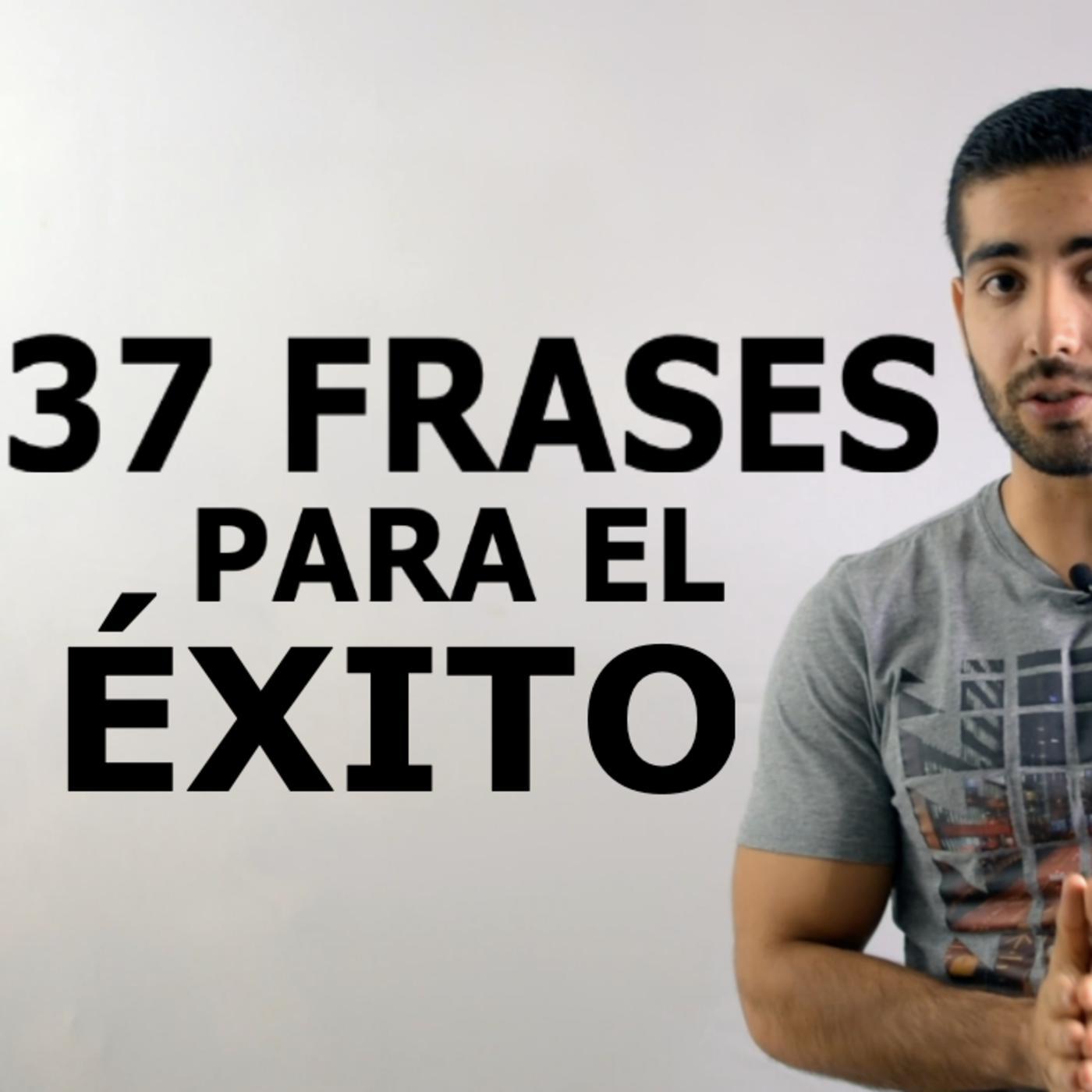 37 Frases Para El éxito Ahora O Nunca Podcast Listen Notes