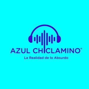 Azul Chiclamino - La Realidad de lo Absurdo