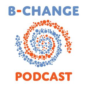 Best Government & Organizations Podcasts (2019): B-Change