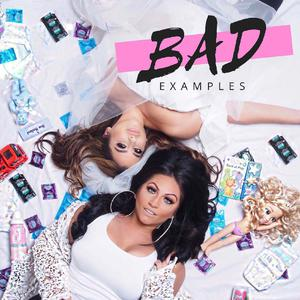 Bad Examples w/ Tracy DiMarco & Jessica Romano
