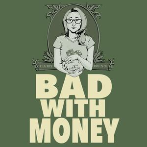 Best Personal Finance Podcasts (2019): Bad With Money With Gaby Dunn