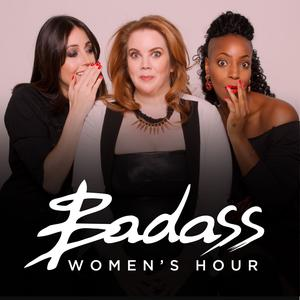 Best Careers Podcasts (2019): Badass Women's Hour