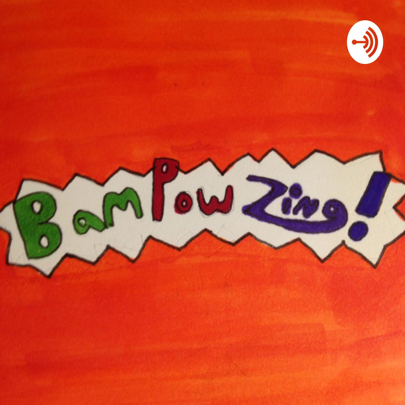 BamPowZing! (A Comics Podcast) - The Pow!cast | Listen Notes