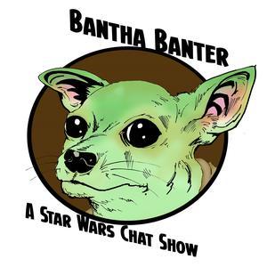 Bantha Banter – A Star Wars Chat Show