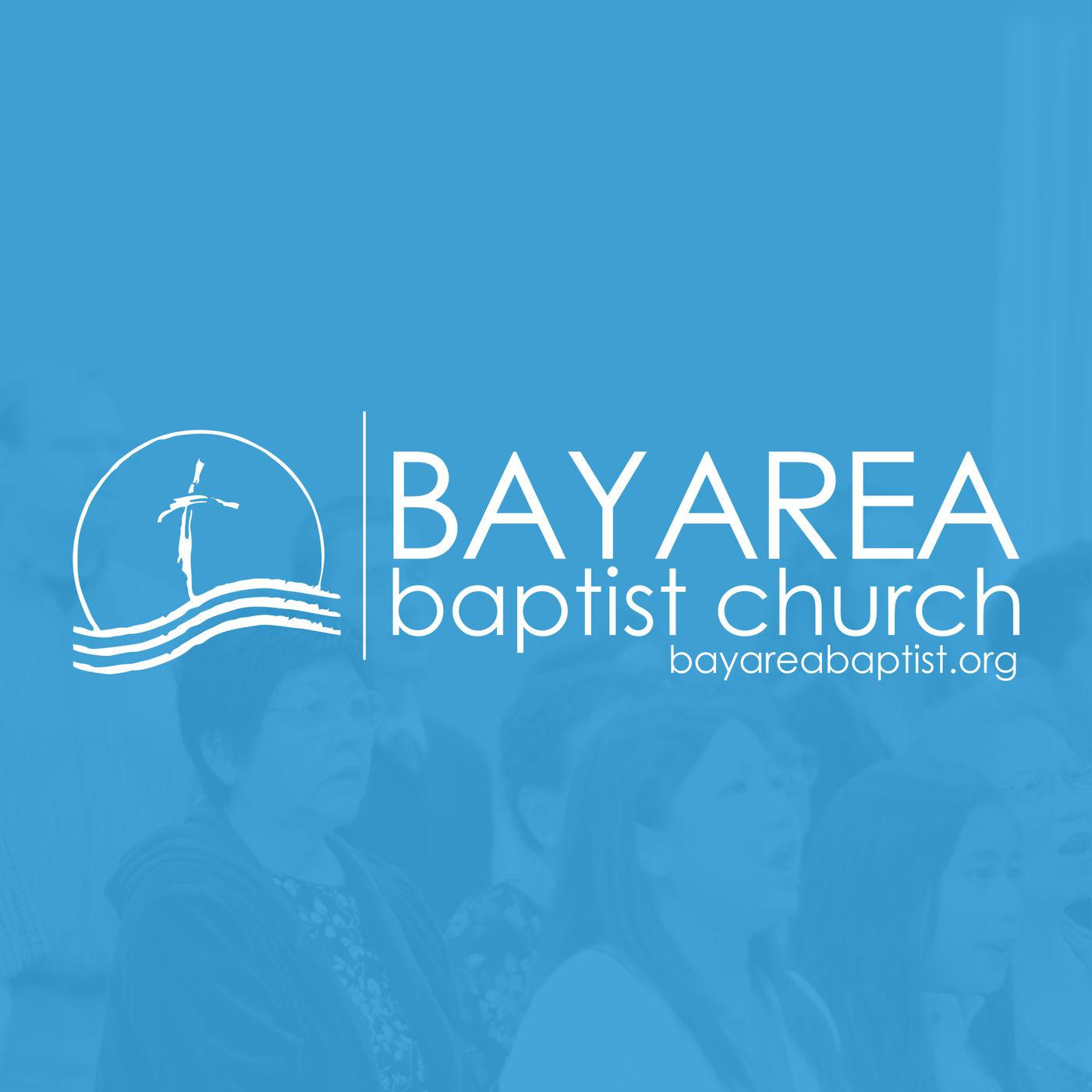 Bay Area Baptist Sermon Podcast - Bay Area Baptist Church | Listen Notes