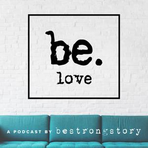 Best Personal Journals Podcasts (2019): Be Love