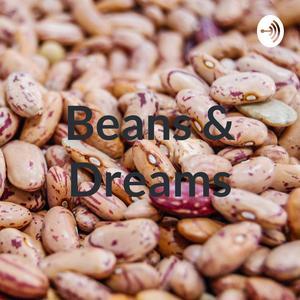 Beans & Dreams