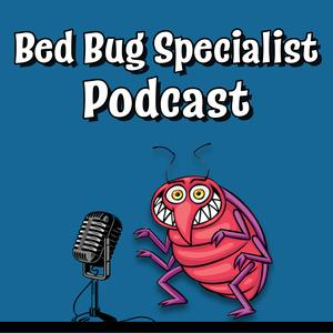 Best How To Podcasts (2019): Bed Bug Specialist Podcast