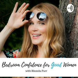 Best Sexuality Podcasts (2019): Bedroom Confidence for Good Women