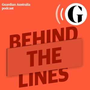 Behind the Lines - The Guardian Australia