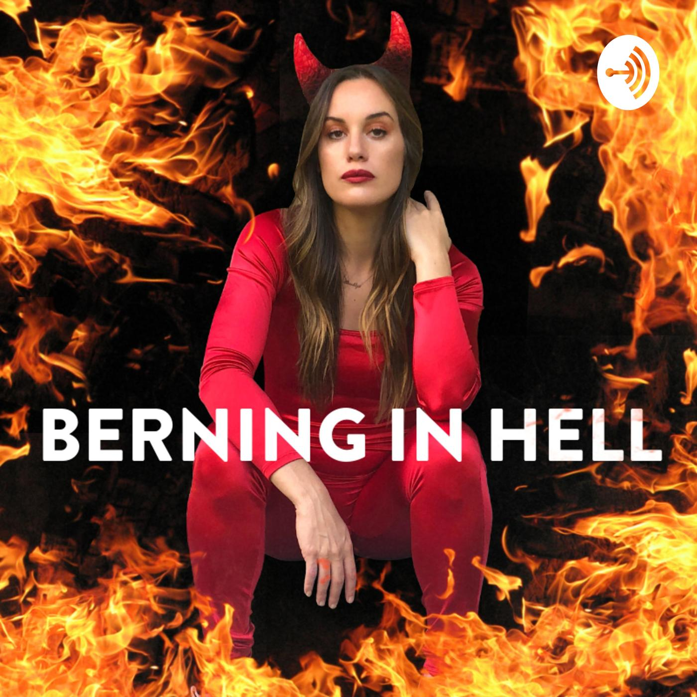 Berning In Hell (podcast) - Hannah Berner | Listen Notes