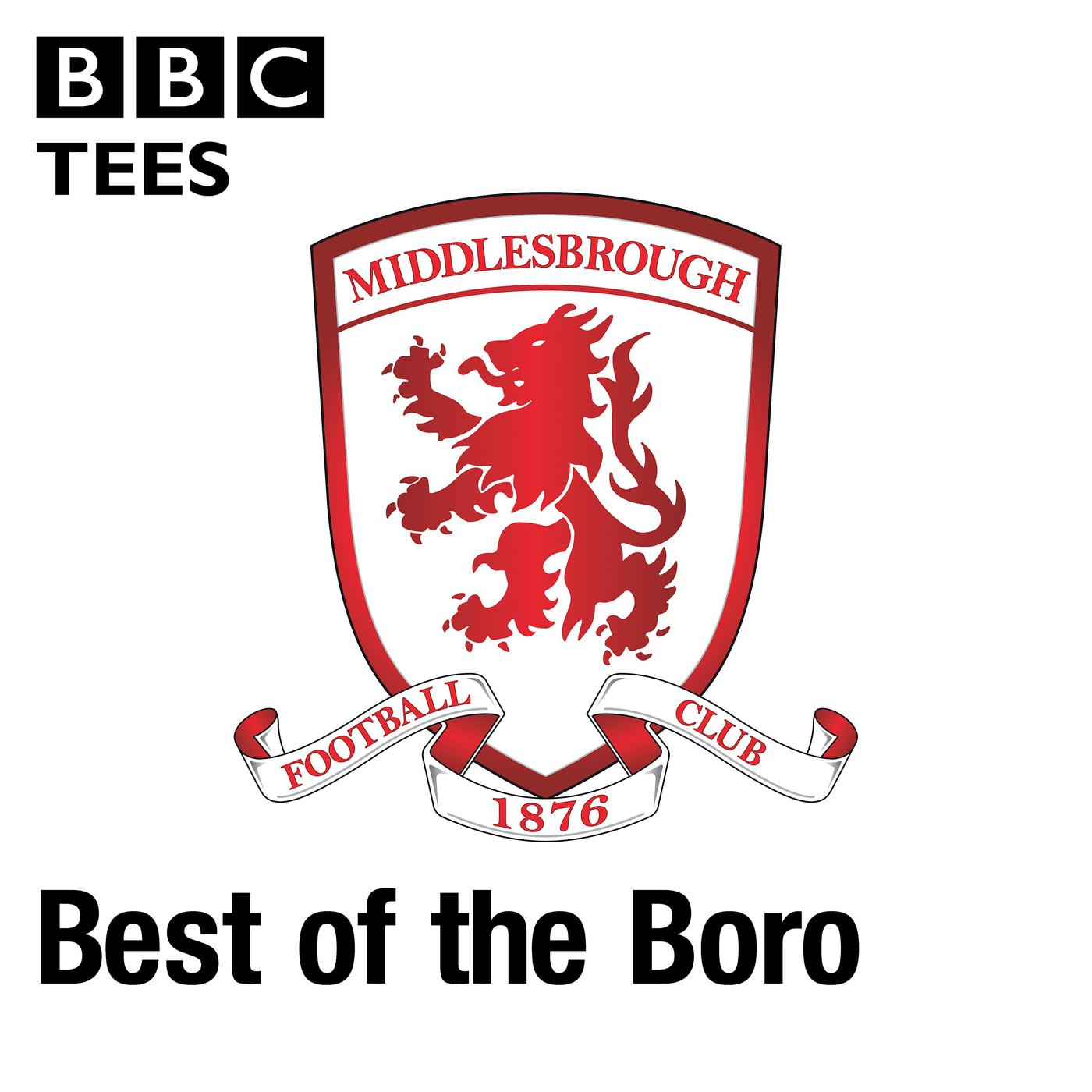 Best of The Boro (podcast) - BBC Tees | Listen Notes