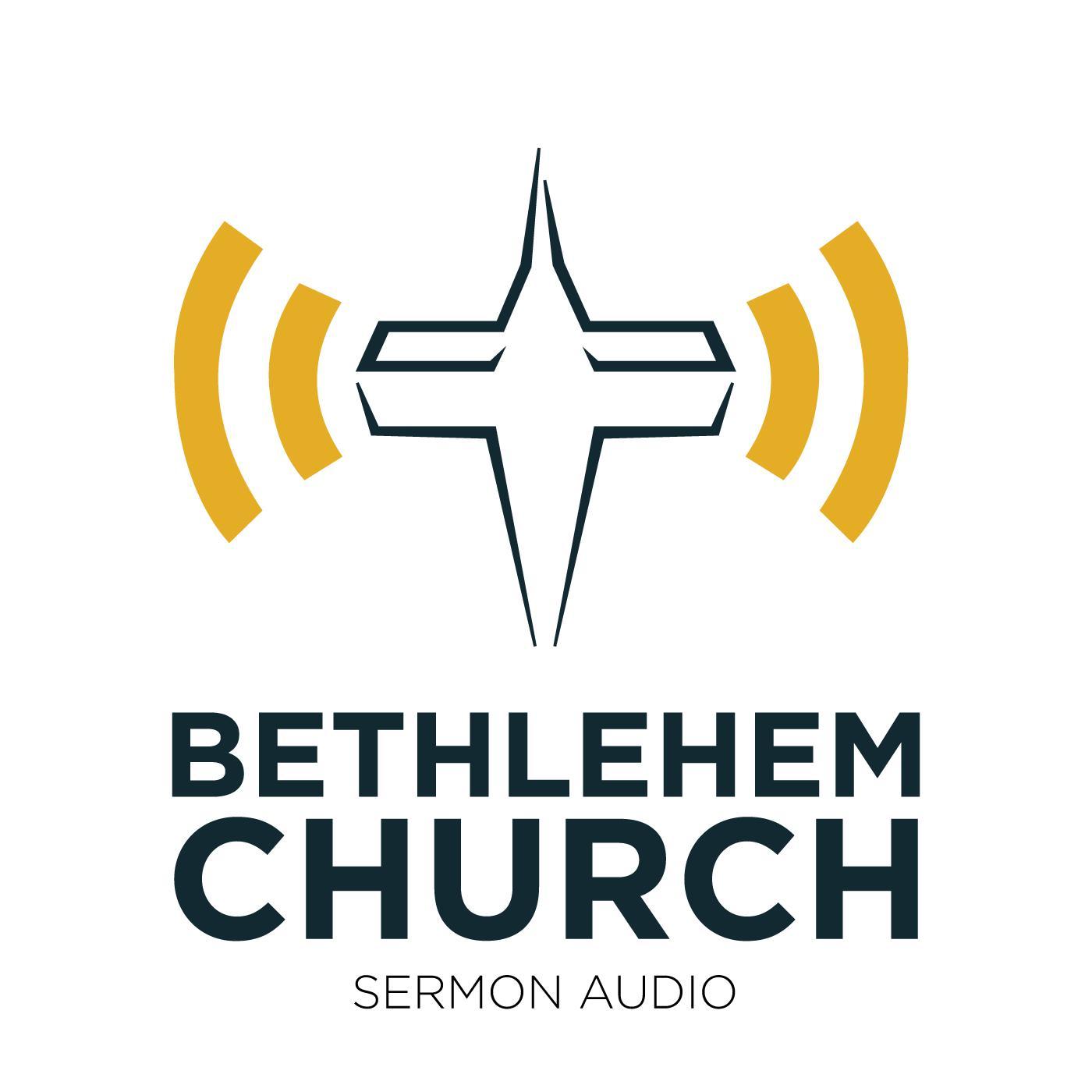 Bethlehem Church Sermons (podcast) - Bethlehem Church
