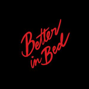 Better in Bed