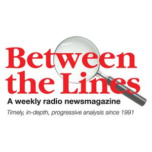 Best Politics Podcasts (2019): Between The Lines Radio Newsmagazine podcast