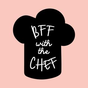 Best Food Podcasts (2019): BFF with the Chef