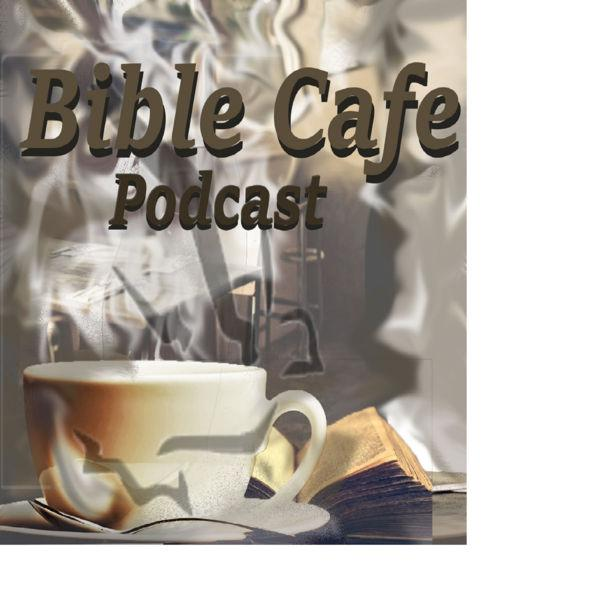 Bible Cafe Podcast: How to become a person of interest and
