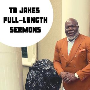 Best Spirituality Podcasts (2019): Bishop TD Jakes Full-Legnth Sermons and Interviews