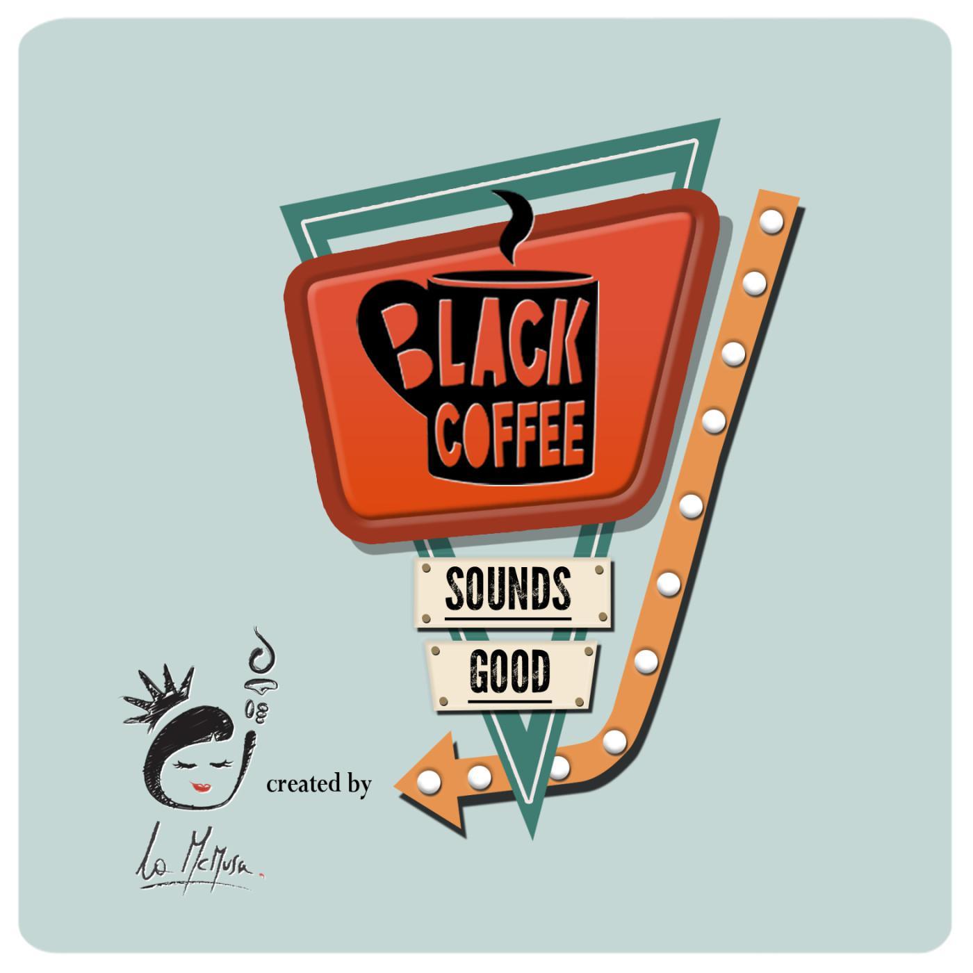 black coffee sounds good la mcmusa 10 Podcast Italiani preferiti da ascoltare