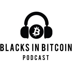 Best Crypto & Blockchain Podcasts (2019): Blacks in Bitcoin Podcast