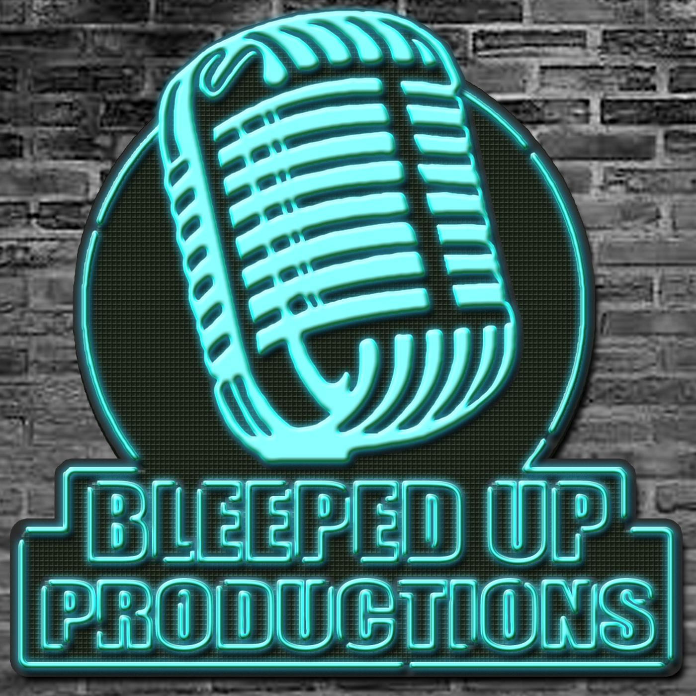 Bleeped Up Productions Podcast Bleepedupproductions