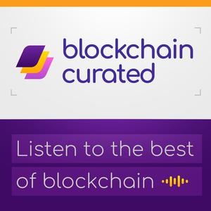 Best Crypto & Blockchain Podcasts (2019): Blockchain Curated - Learn Bitcoin & Cryptocurrency From Investors + Experts