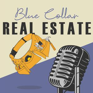 Best How To Podcasts (2019): Blue Collar Real Estate