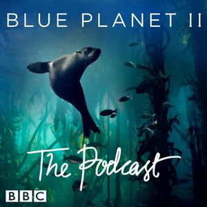 Blue Planet II: The Podcast