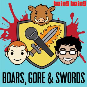 Best Game of Thrones Podcasts (2019): Boars, Gore, and Swords: A Game of Thrones Podcast