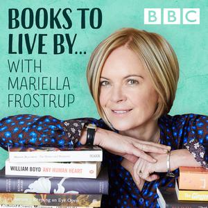 Best Books Podcasts (2019): Books To Live By… with Mariella Frostrup