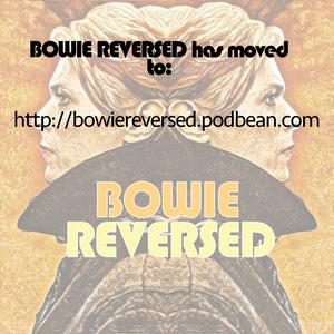 Bowie Reversed Podcast