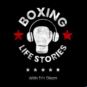 Best Sports Podcasts (2019): Boxing Life Stories